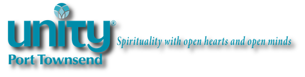 Unity Port Townsend - Spirituality with open hearts and open minds!